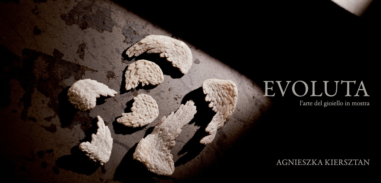 EVOLUTA  L'arte del gioiello in mostra Agnizska Kiersztan